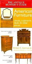The Antique Hunter's Guide to American Furniture: Chests, Cupboards, Desks & Oth
