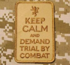 KEEP CALM DEMAND TRIAL BY COMBAT UK USA MILITARY US DESERT VELCRO MORALE PATCH