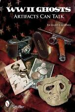 2009-03-01, WWII Ghosts: Artifacts Can Talk, Kimmel, Richard J, Very Good, -- ,