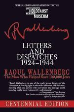 Letters and Dispatches 1924-1944: The Man Who Saved Over 100,000 Jews, Centennia