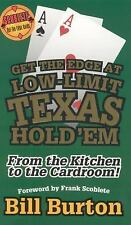 Get the Edge At Low-Limit Texas Hold'em: From the Kitchen to the Cardroom, Burto