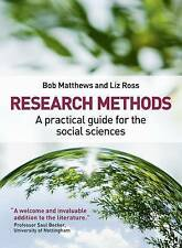Research Methods: A Practical Guide for the Social Sciences by Bob Matthews, Liz