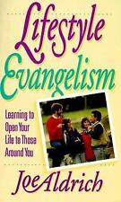 Lifestyle Evangelism: Learning to Open Your Life to Those Around You Aldrich, D