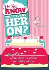 NEW Do You Know What Turns Her On? : A (Slightly Naughty) Quiz About the Woman