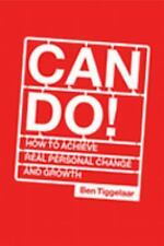Can Do!: How to Achieve Real Personal Change and Growth