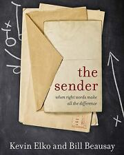 The Sender : When the Right Words Make All the Difference by Kevin Elko...