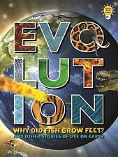 Evolution: Why Did Fish Grow Feet? And Other Stories of Life on Earth -ExLibrary