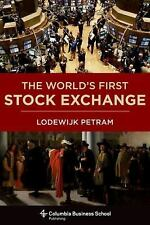 Lodewijk Petram, The World's First Stock Exchange Amsterdam  investing