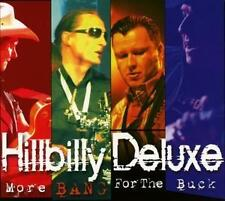 Hillbilly Deluxe-more Bang for the Buck