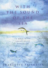 With the Sound of the Sea, Fairbairn, Charlotte, Very Good Book