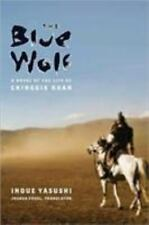 The Blue Wolf: A Novel of the Life of Chinggis Khan (Weatherhead Books on Asia)