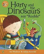 HARRY AND THE DINOSAURS SAY RAAHH !      BY IAN WHYBROW      PAPERBACK      2003