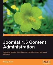 Joomla! 1. 5 Content Administration : Keep your web site up-to-date and...