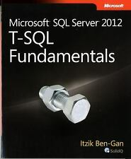 Developer Reference: Microsoft SQL Server 2012 T-SQL Fundamentals by Itzik...