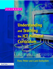 Understanding and Teaching the ICT National Curriculum Primary, Darbyshire, Caro