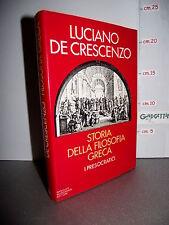 LIBRO Luciano De Crescenzo STORIA DELLA FILOSOFIA GRECA I presocratici 9^ed.1984