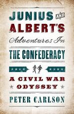 Junius and Albert's Adventures in the Confederacy: A Civil War Odyssey-ExLibrary