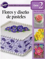 Spanish Course 2 Student Guide Book Flowers & Cake Design 2010 from Wilton 1069
