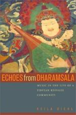 Echoes from Dharamsala: Music in the Life of a Tibetan Refugee Community, Diehl,