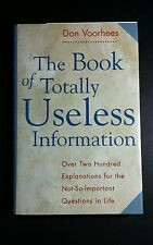 THE BOOK OF TOTALLY USELESS INFORMATION DON VORHEES '93 HARDCOVER BOOK VERY GOOD