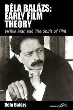 Early Film Theory : Visible Man and the Spirit of Film by Béla Balázs (2011,...