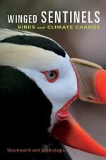 Winged Sentinels : Birds and Climate Change by Cagan H. Sekercioglu and...