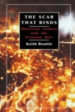 The Scar That Binds: American Culture and the Vietnam War, Beattie, Keith, Accep