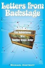 Letters from Backstage: The Adventures of a Touring Stage Actor by Kostroff, Mi