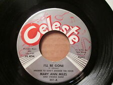 MARY ANN MILES - I'll Be Gone (Part 1 & 2)   CELESTE 201 - 45rpm   Northern Soul