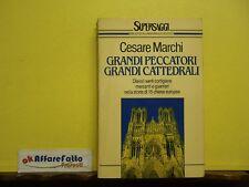 L 4.551 LIBRO GRANDI PECCATORI GRANDI CATTEDRALI DI CESARE MARCHI 1990