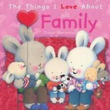 THE THINGS I LOVE ABOUT FAMILY (Brand New Paperback Version)Trace Moroney