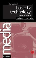 Basic TV Technology : Digital and Analog by Robert L. Hartwig (2005,...