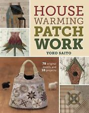 Housewarming Patchwork: 78 Original Motifs and 10 Projects, Saito, Yoko