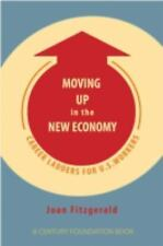 Moving Up in the New Economy: Career Ladders for U.S. Workers-ExLibrary