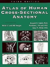 Atlas of Human Cross-Sectional Anatomy: With CT and MR Images, Miller, Gary M.,