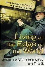 Living at the Edge of the World: How I Survived in the Tunnels of Gran-ExLibrary