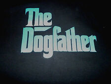 The Dogfather Shirt ( Used Size XL ) Very Nice Condition!!!
