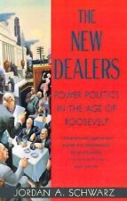 The New Dealers : Power Politics in the Age of Roosevelt