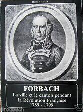 Forbach La ville et le canton pendant la Revolution Francaise 1789 - 1799