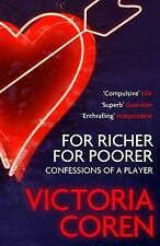 For Richer, For Poorer Confessions of a Player by Coren, Victoria ( Author ) ON