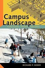 Campus Landscape : Functions, Forms, Features by Richard P. Dober (2000,...