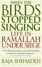 When the Birds Stopped Singing : Life in Ramallah Under Siege-ExLibrary