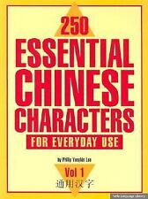250 Essential Chinese Characters for Everyday Use Vol. l by Philip Yungkin...