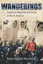 Wanderings: Sudanese Migrants and Exiles in North America The Anthropology of C