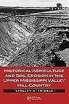 Historical Agriculture and Soil Erosion in the Upper Mississippi Valley Hill Cou