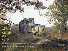 Roads, Rivers and Rails: The DELAWARE & HUDSON's Susquehanna Division (Albany +)