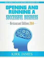 Opening and Running a Successful Business; Restaurant Edition 2014 by Kirk...