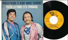"""ROGER PIERRE JEAN-MARC THIBAULT 45 TOURS 7"""" FRANCE ENTRE LA POIRE ET LE FROMAGE"""