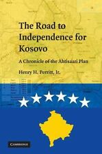 The Road to Independence for Kosovo: A Chronicle of the Ahtisaari Plan, Perritt