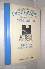 L ENIGMA DEI DINOSAURI John N Wilford Mondadori De Agostini Scienza Manuale di e